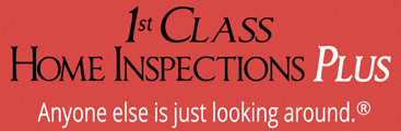 1st Class Home Inspections Plus - Anyone else is just looking around.